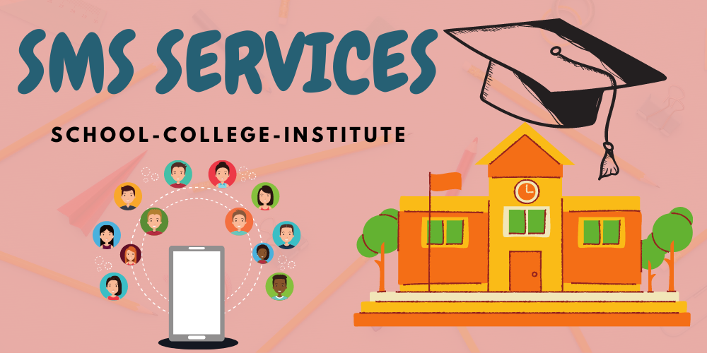 How Schools, Colleges and Educational Institutes can benefit from SMS Service?